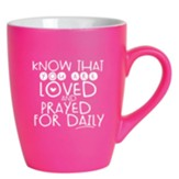 Know That You Are Loved And Prayed For Daily Mug, Pink