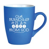 Our Friendship Is A Gift From God Mug, Blue