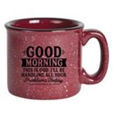 Good Morning, This Is God Campfire Mug