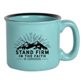 Stand Firm In the Faith Campfire Mug