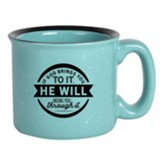 If God Brings You To It He Will Bring You Through It Campfire Mug