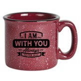 I Am With You Always Campfire Mug