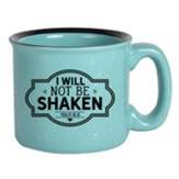 I Will Not Be Shaken Campfire Mug