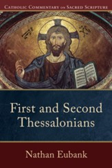 First and Second Thessalonians: Catholic Commentary on Sacred Scripture [CCSS]