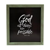 With God All Things Are Possible Wall Plaque, Green Frame