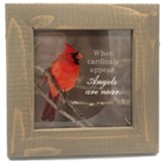 When Cardinals Appear, Angels Are Near Framed Art