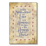 Because Someone We Love Is In Heaven, We Have A Little Heaven In Our Home Wood Plaque