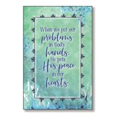 When We Put Our Problems In God's Hands Wood Plaque