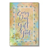 Every Day Is A Gift From God Wood Plaque