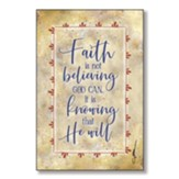 Faith Is Not Believing God Can Wood Plaque