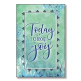Today I Choose Joy Wood Plaque