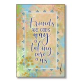 Friends Are God's Way of Taking Care of Us Wood Plaque