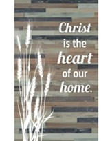 Christ Is the Heart Of the Home Plaque