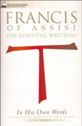 Francis of Assisi in His Own Words - Second Edition: The Essential Writings