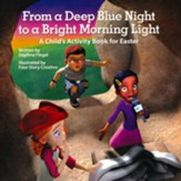 From Deep Blue Night to a Bright Morning Light: A Child's Activity Book for Easter