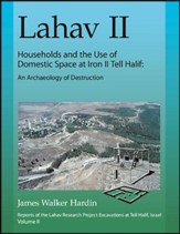 Lahav II: Households and the Use of  Domestic Space at Iron II Tell Halif-An Archaeology of Destruction