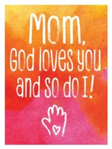 Mom, God Loves You and So Do I Magnet