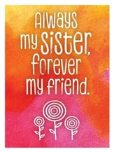 Always My Sister, Forever My Friend Magnet