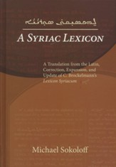A Syriac Lexicon: A Translation from the Latin, Expansion, and Update of C. Brockelmann's Lexicon Syriacum