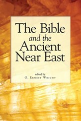 The Bible and the Ancient Near East: Essays in Honor of William Foxwell Albright