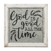 God is Good All the Time Embossed Metal Sign