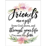 Friends Are A Gift From God Above Magnet