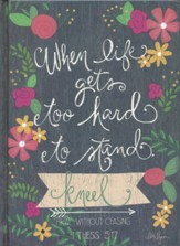 When Life Gets Too Hard to Stand, Kneel Journal