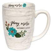 Pray More Worry Less Sculpted Mug