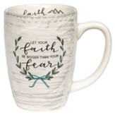 Let Your Faith Be Bigger Than Your Fear Sculpted Mug