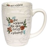 His Mercies Are New Every Morning Sculpted Mug