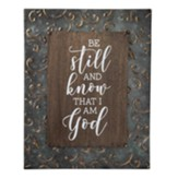 Be Still and Know Embossed Frame Sign