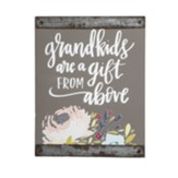 Grandkids Are A Gift From Above Block Sign