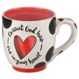 Do What God Has Put In Your Heart Mug