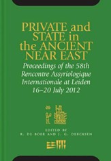 Private and State in the Ancient Near East: 58th Rencontre Assyriologique, Leiden, 16-20 July 2012