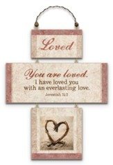 Loved You Are Loved Plaque