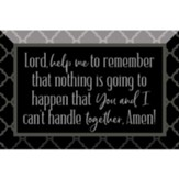 Lord, Help Me Remember Glass Plaque