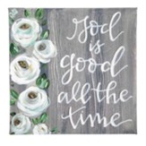 God is Good All the Time Canvas Sign