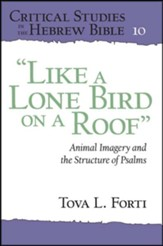 Like a Lone Bird on a Roof: Animal Imagery and the  Structure of the Psalms
