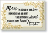 Mom, I'm Assured Of Your Love, Glass Plaque