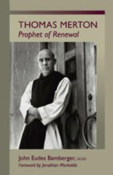 Thomas Merton: Prophet of Renewal