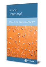 Is God Listening?: What if He Doesn't Answer?, Pack of 5