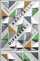 Radically Different Teacher Guide: A Student's Guide to Community