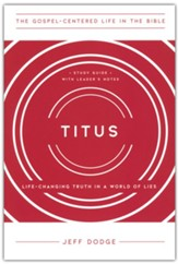 Titus Study Guide with Leader's Notes: Life-Changing Truth in a World of Lies
