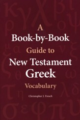 A Book-by-Book Guide to New Testament Greek Vocabulary
