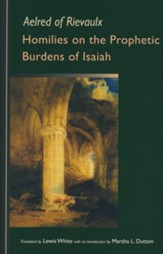 Homilies on the Prophetic Burdens of Isaiah
