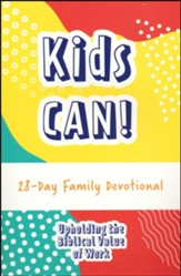 Kids Can!: 28-Day Family Devotional