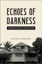 Echoes of Darkness: A Survivor's Story of Healing and  Hope