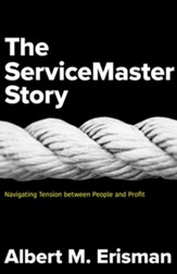 The ServiceMaster Story: Navigating Tension between People and Profit