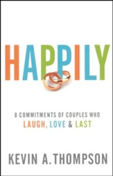Happily: 8 Commitments of Couples Who Laugh, Love & Last - Slightly Imperfect