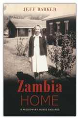 Zambia Home: A Missionary Nurse Endures
